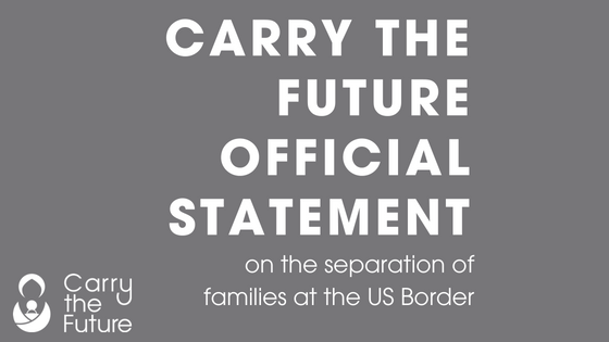 Carry the Future on the Separation of Families at the U.S. Border