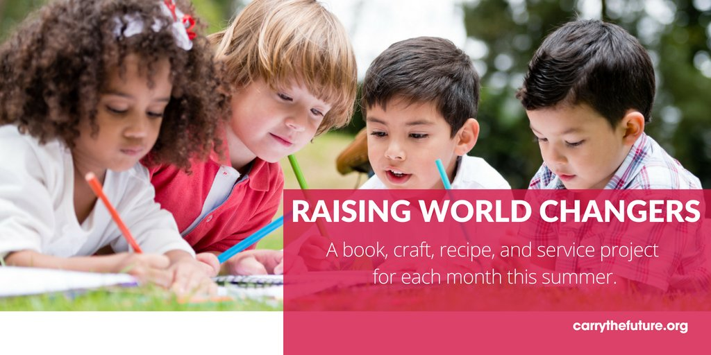 The Summer of Raising World Changers: June Activities